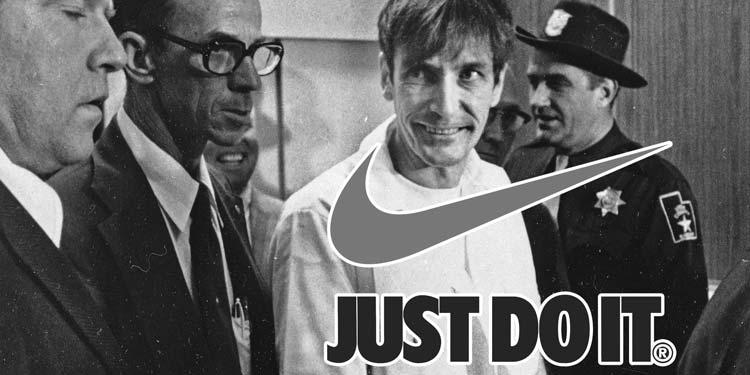 Знаменитый слоган NIKE — «Just do it» был придуман серийным убийцей.
